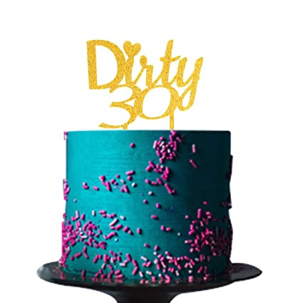 Dirty 30 Cake Topper Gold Acrylic For 30th Birthday Party Decorations