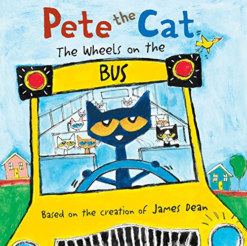 Pete the Cat: The Wheels on the Bus by [Dean, James]