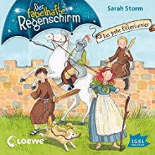 Das große Ritterturnier (Der fabelhafte Regenschirm 5) Hörbuch von Sarah Storm Gesprochen von: Sigrid Burkholder