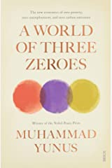 A World of Three Zeroes: the new economics of zero poverty, zero unemployment, and zero carbon emissions Paperback