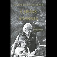 Cartas a Antonia: Las conmovedoras reflexiones y enseñanzas de un abuelo a su nieta (Spanish Edition)