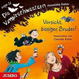 Vorsicht, bissiger Bruder! (Die Vampirschwestern 11) Hörbuch