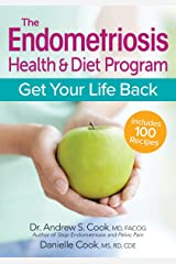 The Endometriosis Health and Diet Program: Get Your Life Back Paperback