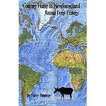 Coming Home to Newfoundland: an Animal Deep-Ecology Novel
