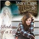 Shadow of a Life: Soul Saver Book 1 | Tifani Clark