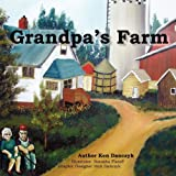 Grandpa's Farm 09, Kenneth Danczyk, 0578008300