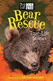 Bear Rescue: True-Life Stories (Born Free...Books)