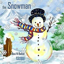 Christmas Stories : The Snowman: Christmas books for kids Bedtime stories for children (Children's Picture Book - Bedtime stories for children 2) by [Balint, Beata Noemi]