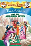 Thea Stilton #20: Thea Stilton and the Missing Myth: A Geronimo Stilton Adventure