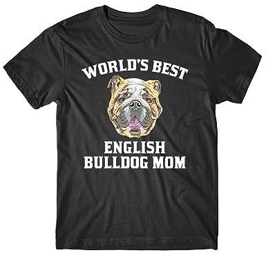 World/'s Best English Bulldog Mom Dog Owner Graphic T-Shirt