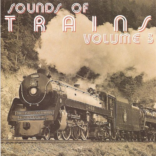 Sounds of Trains, Volume 3 -