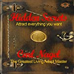 Hidden Secrets: Attract Everything You Want | Carl Nagel