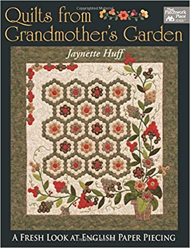 Quilts from Grandmother's Garden: Jaynette Huff: 0744527107537 ... : grandmothers garden quilt - Adamdwight.com