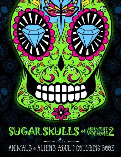 sugar-skulls-at-midnight-adult-coloring-book-volume-2-animals-aliens-a-unique-midnight-edition-black