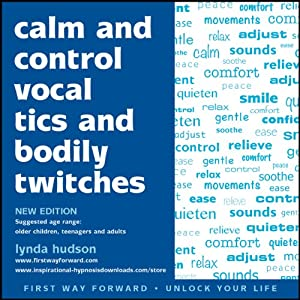 Calm and Control Vocal Tics and Bodily Twitches Speech