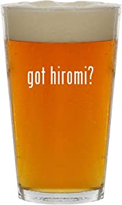 got hiromi? - 16oz Clear Glass Beer Pint Glass