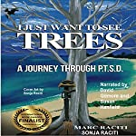 I Just Want to See Trees: A Journey Through PTSD | Marc Raciti,Sonja Raciti