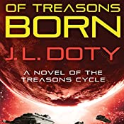 Of Treasons Born: A Novel of the Treasons Cycle | J. L. Doty