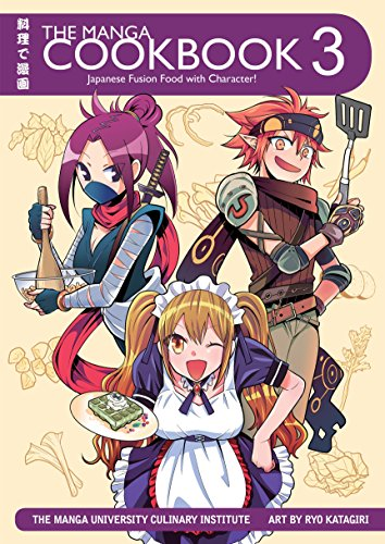 The Manga Cookbook Vol. 3: Japanese Fusion Food with Character! by The Manga University Culinary Institute, Ryo Katagiri