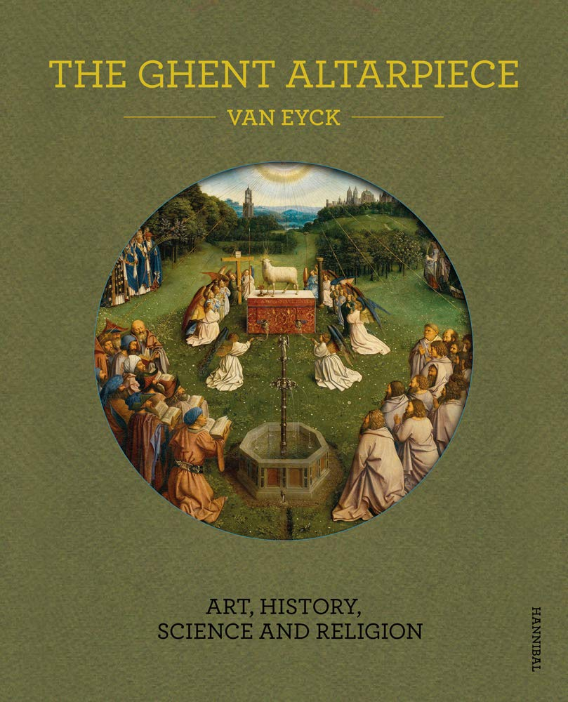 Ghent Altarpiece: Art, History, Science and Religion by Cannibal Publishing
