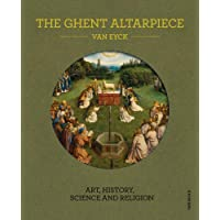 Ghent Altarpiece: Art, History, Science and Religion