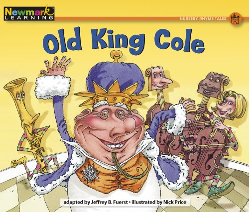 Old King Cole (Rising Readers: Nursery Rhyme Tales Levels A-i)
