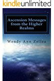 Ascension Messages from the Higher Realms: The Process of Conscious Human Evolution