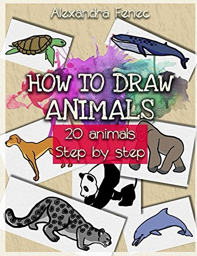 Read Online How to draw animals: 20 animals. Step by step. PDF