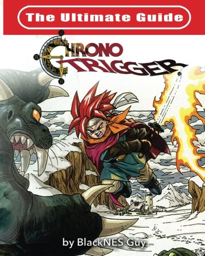The Ultimate Reference Guide To Chrono Trigger-cover