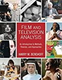 Film and Television Analysis: An Introduction to Methods, Theories, and Approaches