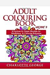 Adult Colouring Book - Volume 9: 50 Unique & Intricate Mandalas for Mindfulness & Colouring Relaxation Paperback