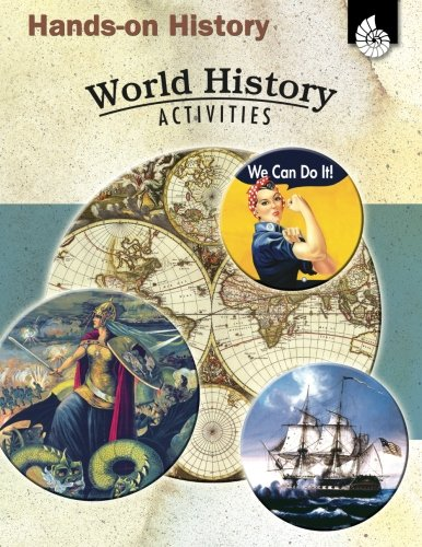 (Hands-on History: World History Activities - Teacher Resource Provides Fun Games and Simulations that Support Hands-On Learning (Social Studies Classroom Resource))