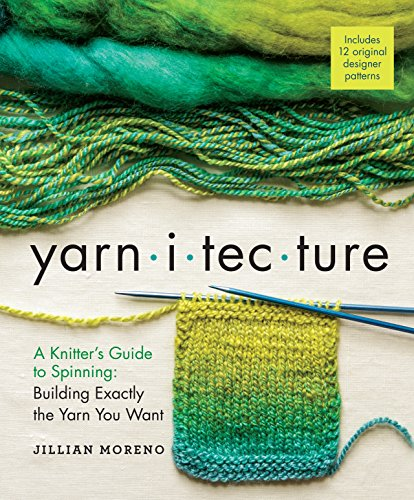 Yarnitecture: A Knitter's Guide to Spinning: Building Exactly the Yarn You Want cover