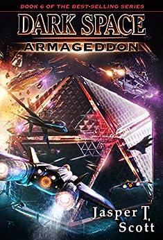 Dark Space (Book 6): Armageddon by [Scott, Jasper T.]