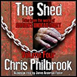 The Shed: Tales From the World of Adrian's Undead Diary, Volume Four | Chris Philbrook