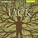 The Mostly True Story of Jack Audiobook by Kelly Barnhill Narrated by Luke Daniels