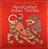 img - for Tradition and Beyond: Handcrafted Indian Textiles by Rta Kapur Chishti (2000-02-04) book / textbook / text book