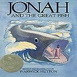 Jonah and the Great Fish | Warwick Hutton