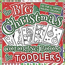 The Big Christmas Coloring Book For Toddlers Holiday Season
