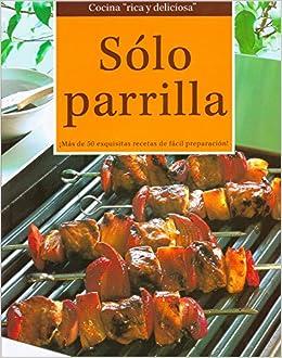 Solo Parrilla: Lorena Hidalgo Zabadua: 9786074153064: Amazon ...