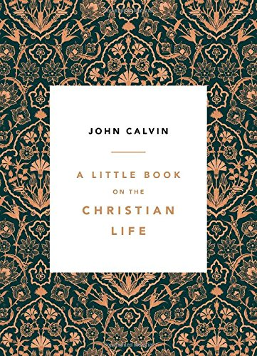 A Little Book on the Christian Life
