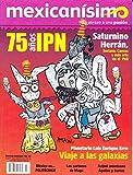 img - for Revista mexican simo. Abrazo a una pasi n. N mero 43. 75 a os IPN book / textbook / text book