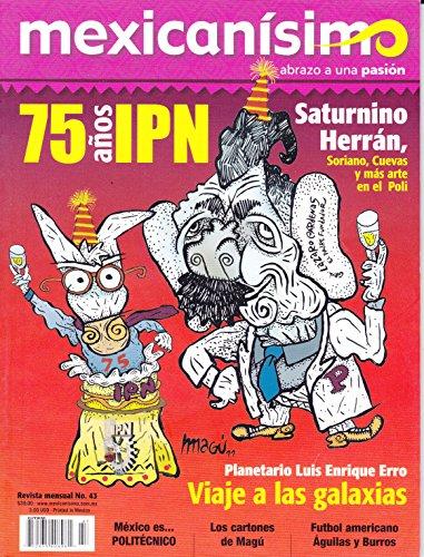 Revista mexicanísimo. Abrazo a una pasión. Número 43. 75 años IPN