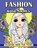 Fashion in Magic Swirls Coloring Book For Teens: Cute Fashion in Flower Swirls Coloring Books For Adults, Teens and Girls (Teen Fashion Coloring Book) (Volume 3)