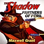 Partners of Peril (The Shadow) | Maxwell Grant