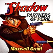 Partners of Peril (The Shadow) Audiobook by Maxwell Grant Narrated by Angelo Di Loreto, Kevin Pariseau, Jonathan Davis, Marc Vietor, Jay Snyder,  full cast