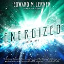 Energized Audiobook by Edward M. Lerner Narrated by Grover Gardner