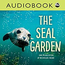 The Seal Garden: My Great Bear Rainforest Audiobook by Nicholas Read Narrated by Christian Down