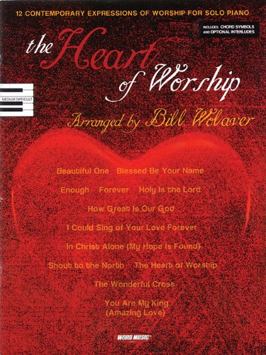 Heart Of Worship Bill Wolaver 9781423426066 Amazon Books