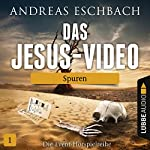 Spuren (Das Jesus-Video 1) | Andreas Eschbach